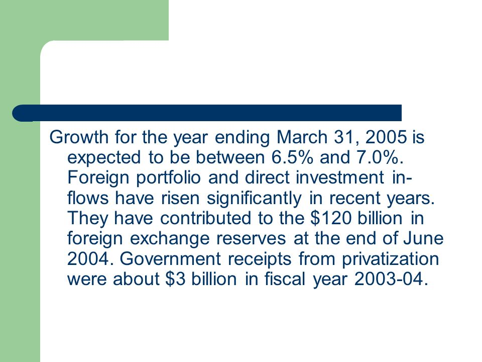 Growth for the year ending March 31, 2005 is expected to be between 6