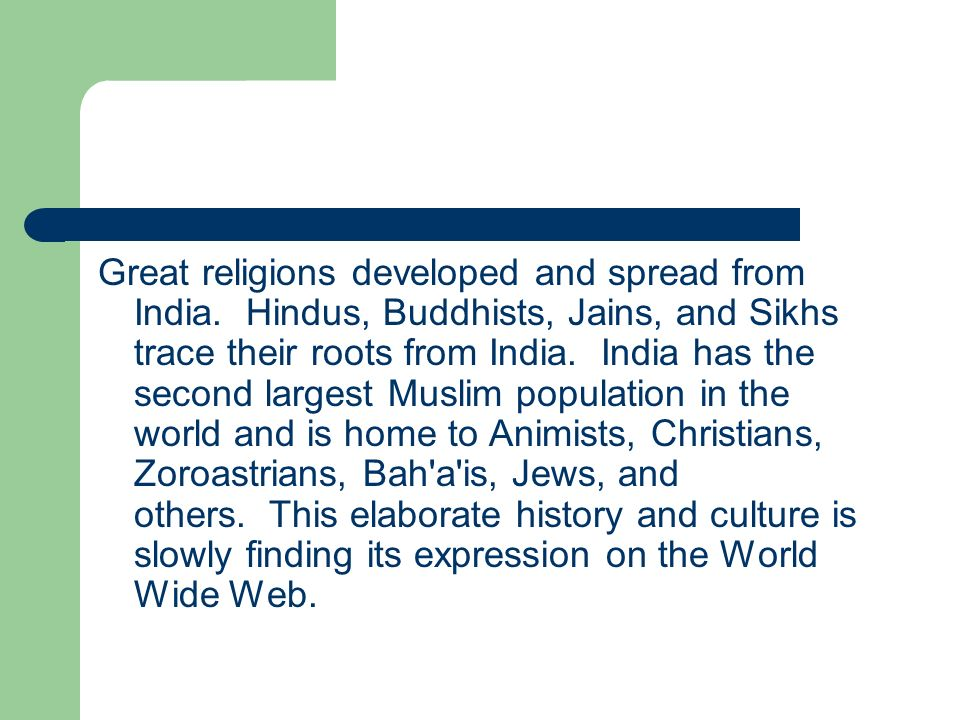 Great religions developed and spread from India