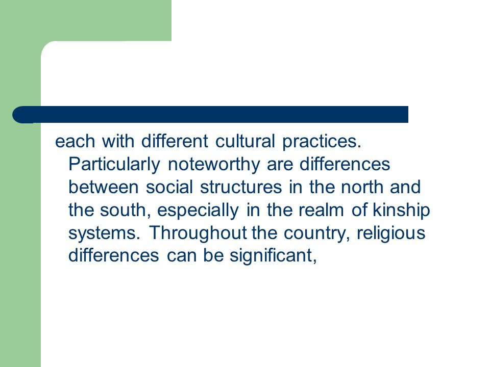 each with different cultural practices