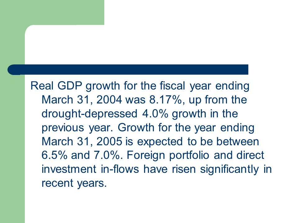 Real GDP growth for the fiscal year ending March 31, 2004 was 8
