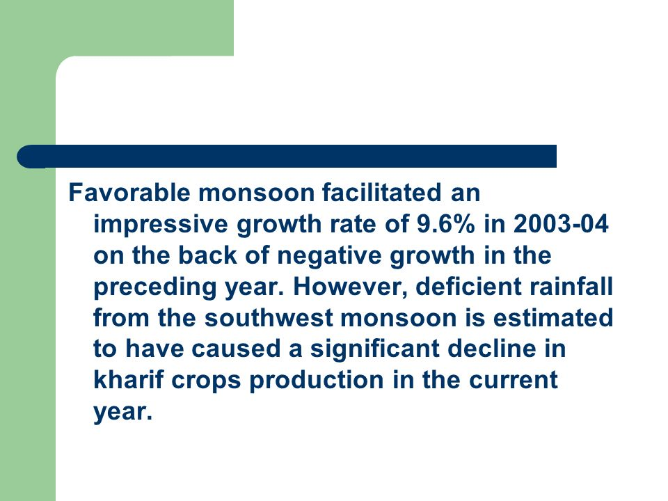 Favorable monsoon facilitated an impressive growth rate of 9
