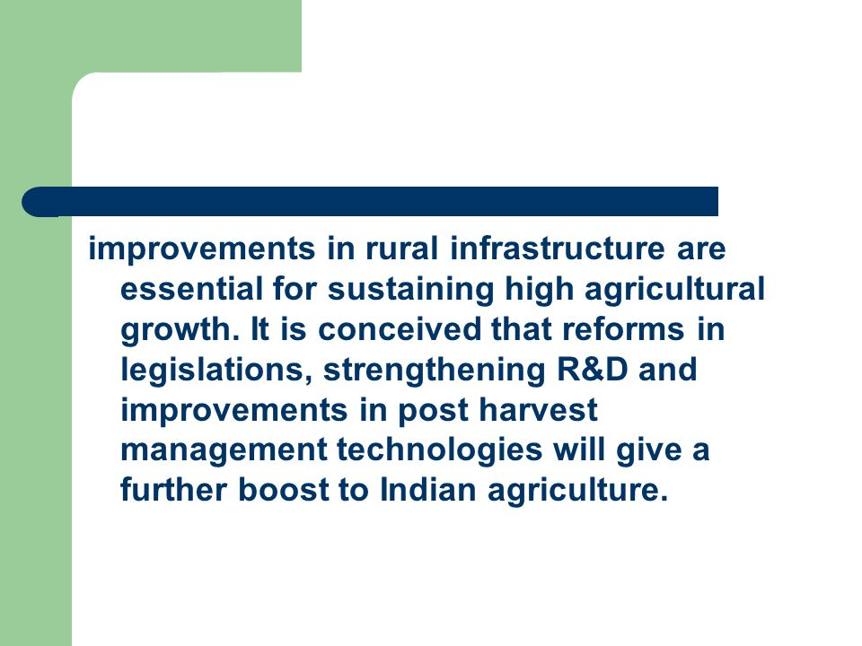 improvements in rural infrastructure are essential for sustaining high agricultural growth.