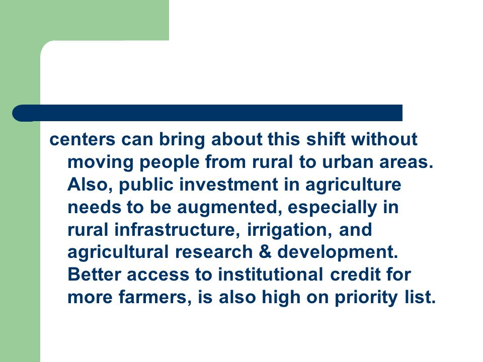 centers can bring about this shift without moving people from rural to urban areas.