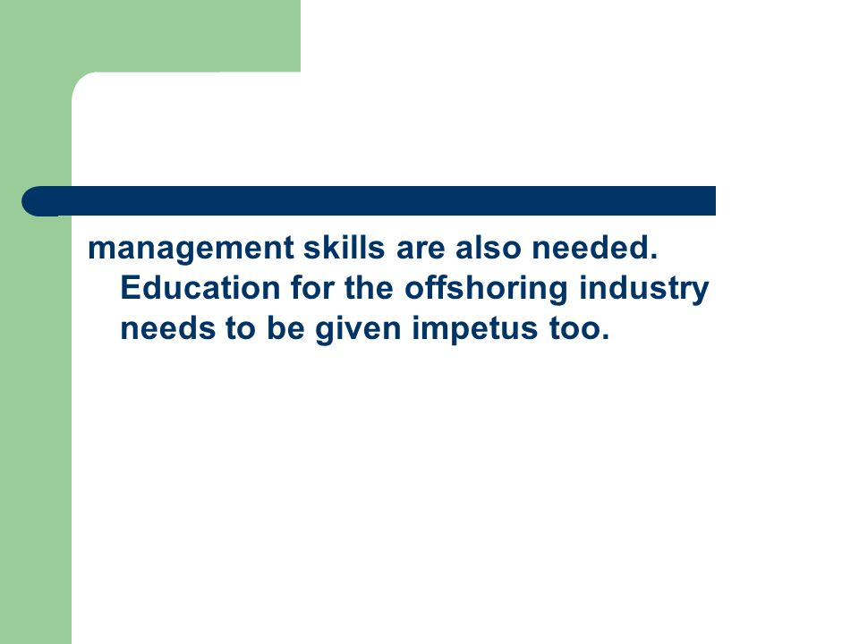 management skills are also needed