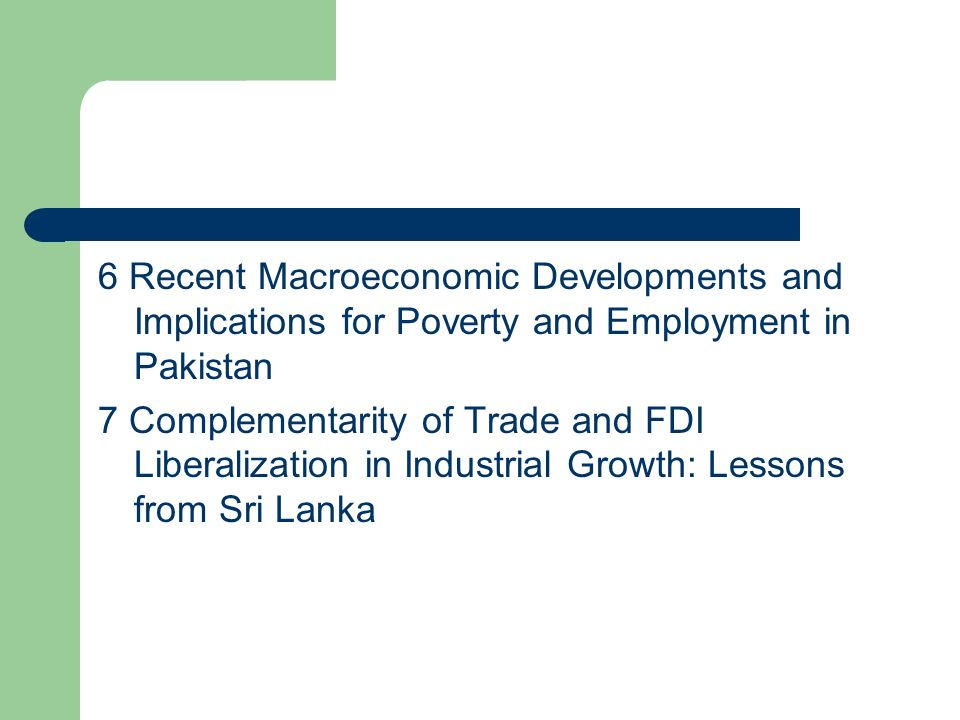 6 Recent Macroeconomic Developments and Implications for Poverty and Employment in Pakistan