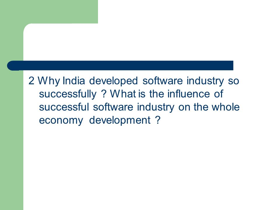 2 Why India developed software industry so successfully