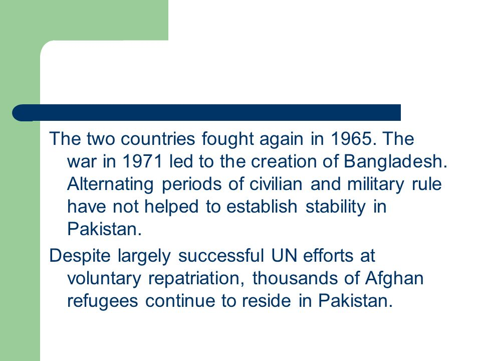 The two countries fought again in 1965