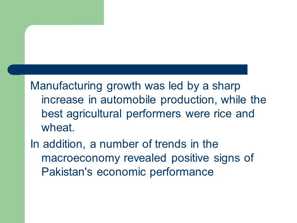 Manufacturing growth was led by a sharp increase in automobile production, while the best agricultural performers were rice and wheat.