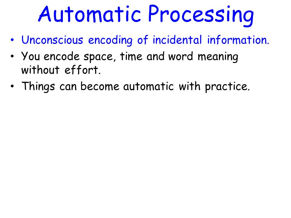 the effect of automatic processing Processing and the pattern of interference effects they exhibit if a is faster than c, and if a interferes with c but c does not interfere with a, then a is automatic and c is controlled.
