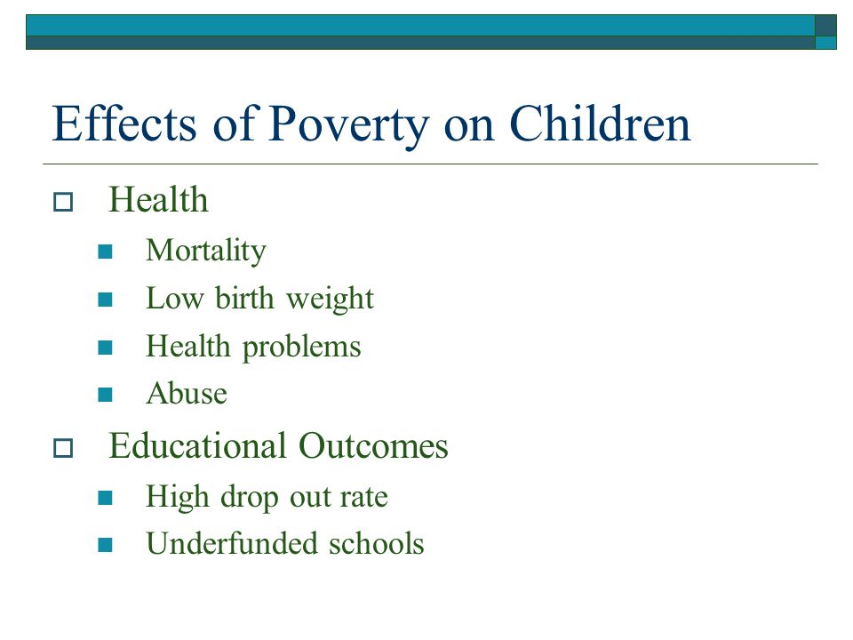 the effects of poverty on children Poverty disturbs children's brain development and academic performance to solely address the effects of low income.