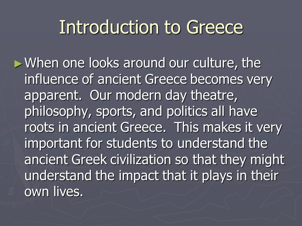 an introduction to the history and culture of greece Culture of greece - history, people, clothing, traditions, women, beliefs, food, customs, family ge-it.