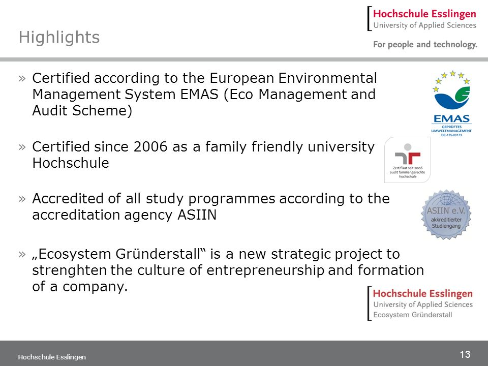 Highlights Certified according to the European Environmental Management System EMAS (Eco Management and Audit Scheme)