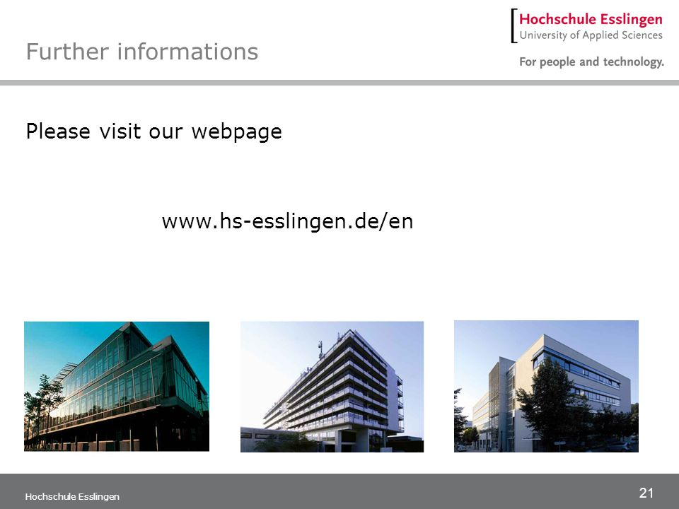 Further informations Please visit our webpage www.hs-esslingen.de/en
