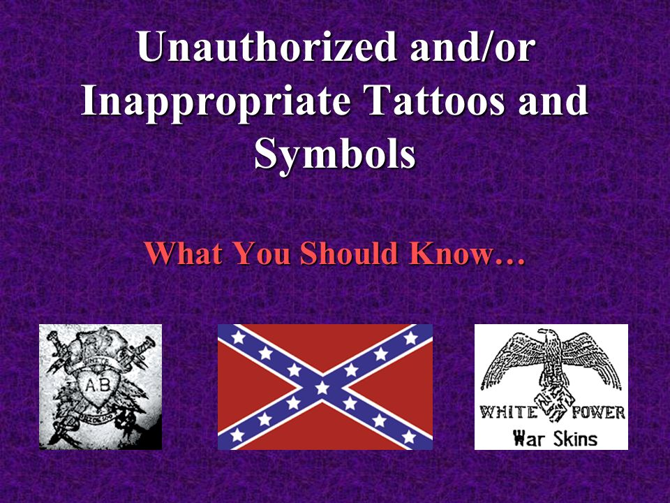 Unauthorized Andor Inappropriate Tattoos And Symbols Ppt Video