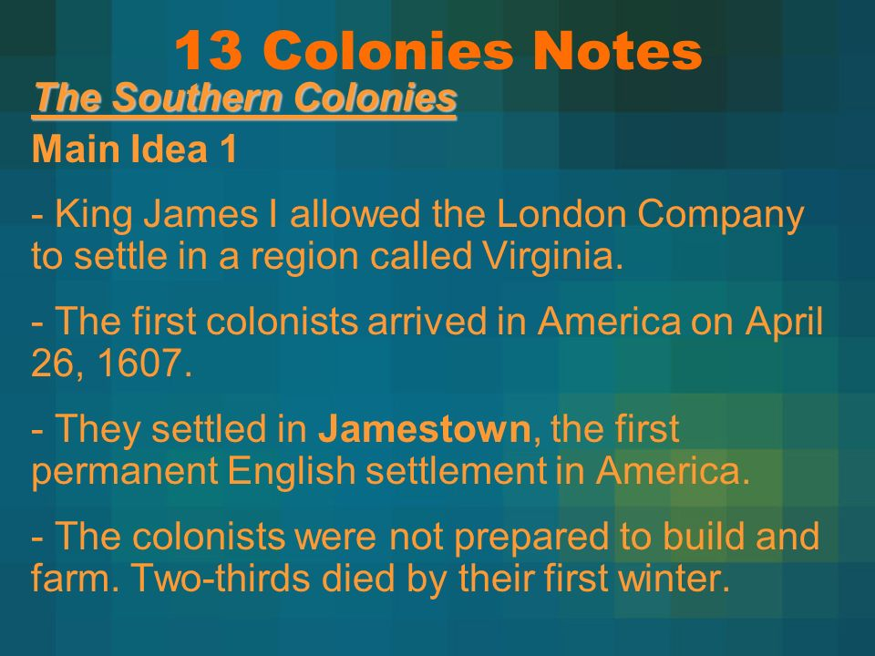 13 Colonies Notes The Southern Colonies Main Idea 1