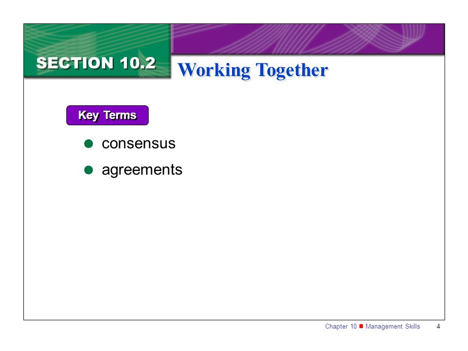 SECTION 10.2 Working Together Key Terms consensus agreements