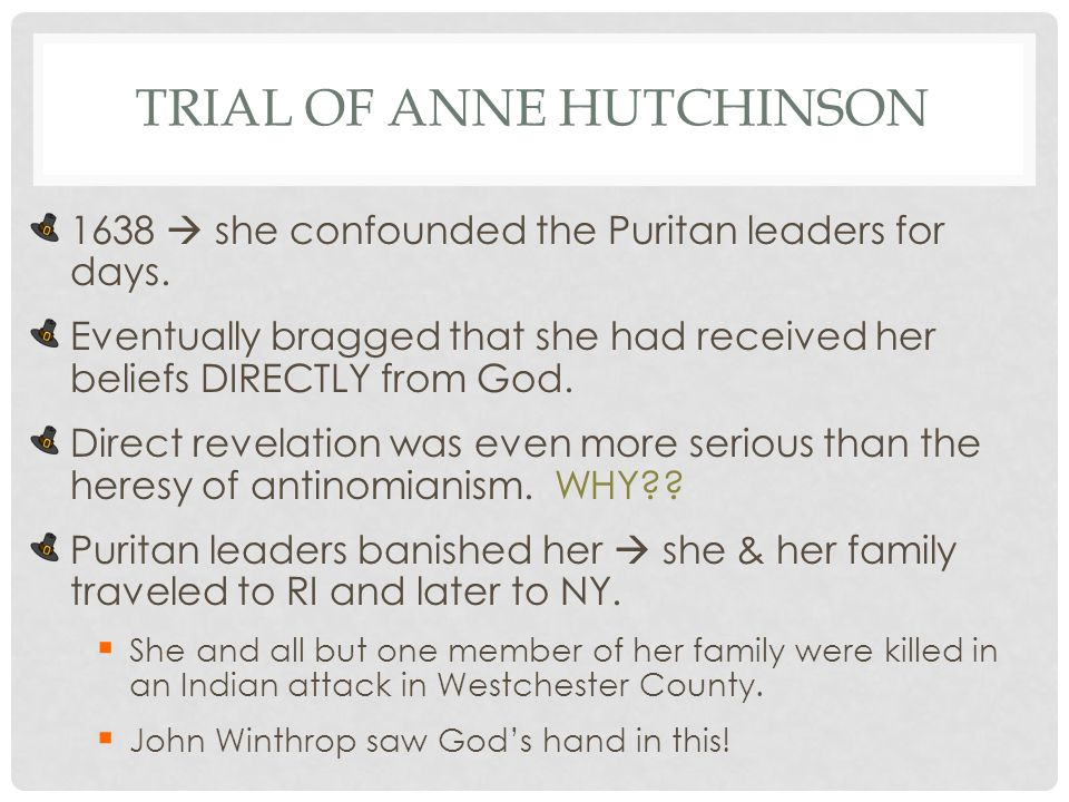 the beliefs of anne hutchinson that brought her to trial Anne hutchinson trial 1673 massachusetts bay learn with flashcards, games, and more — for free.