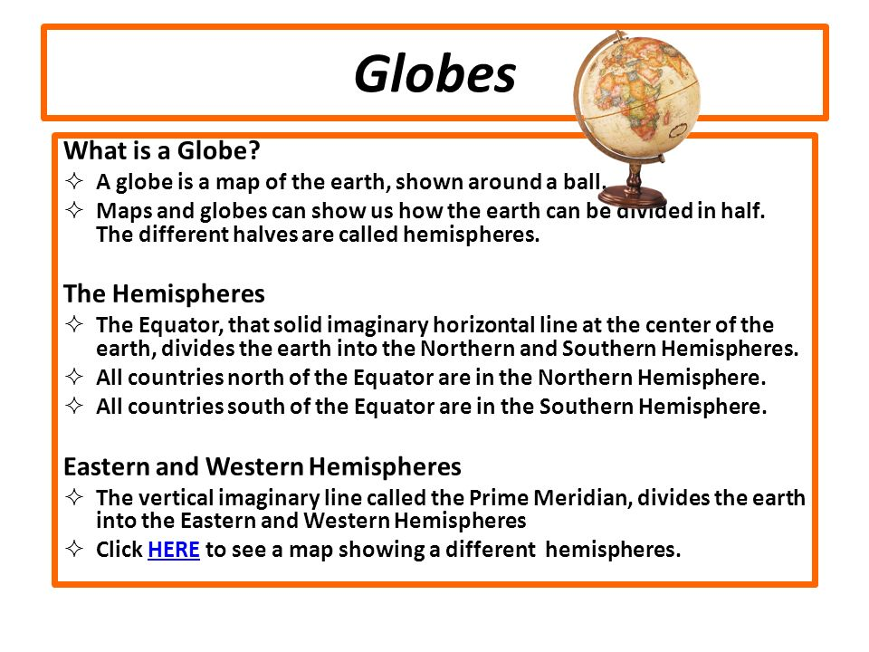 Globes What is a Globe The Hemispheres