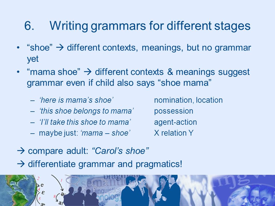 Writing grammars for different stages
