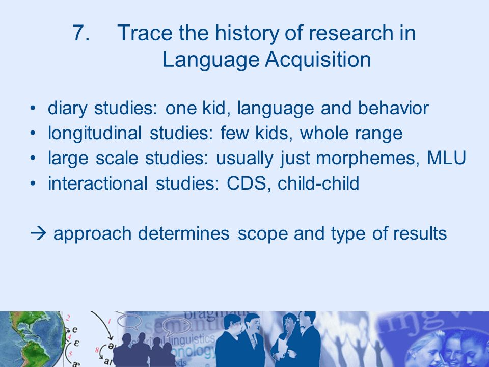 Trace the history of research in Language Acquisition