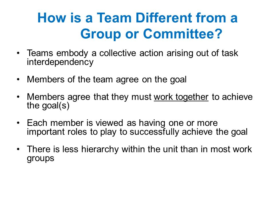 How is a Team Different from a Group or Committee