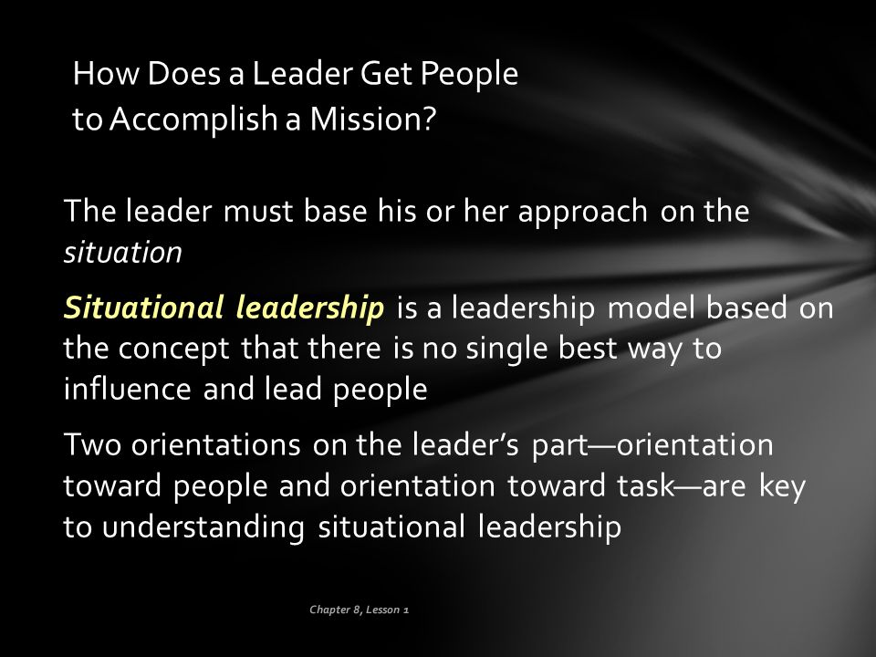 How Does a Leader Get People to Accomplish a Mission