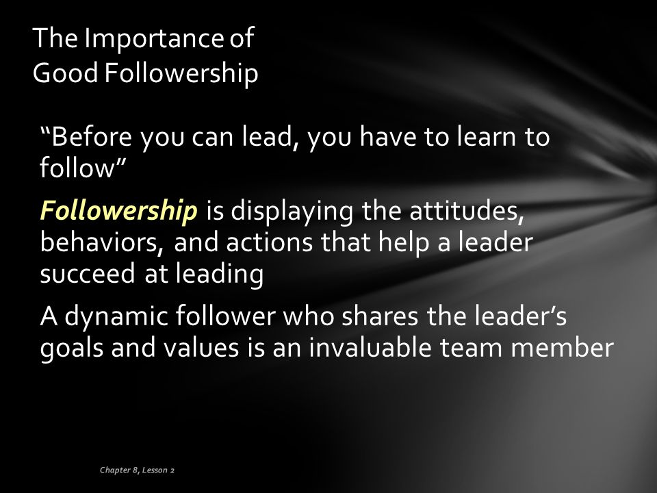 The Importance of Good Followership