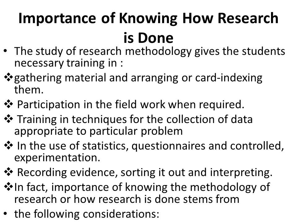 Importance of Knowing How Research is Done