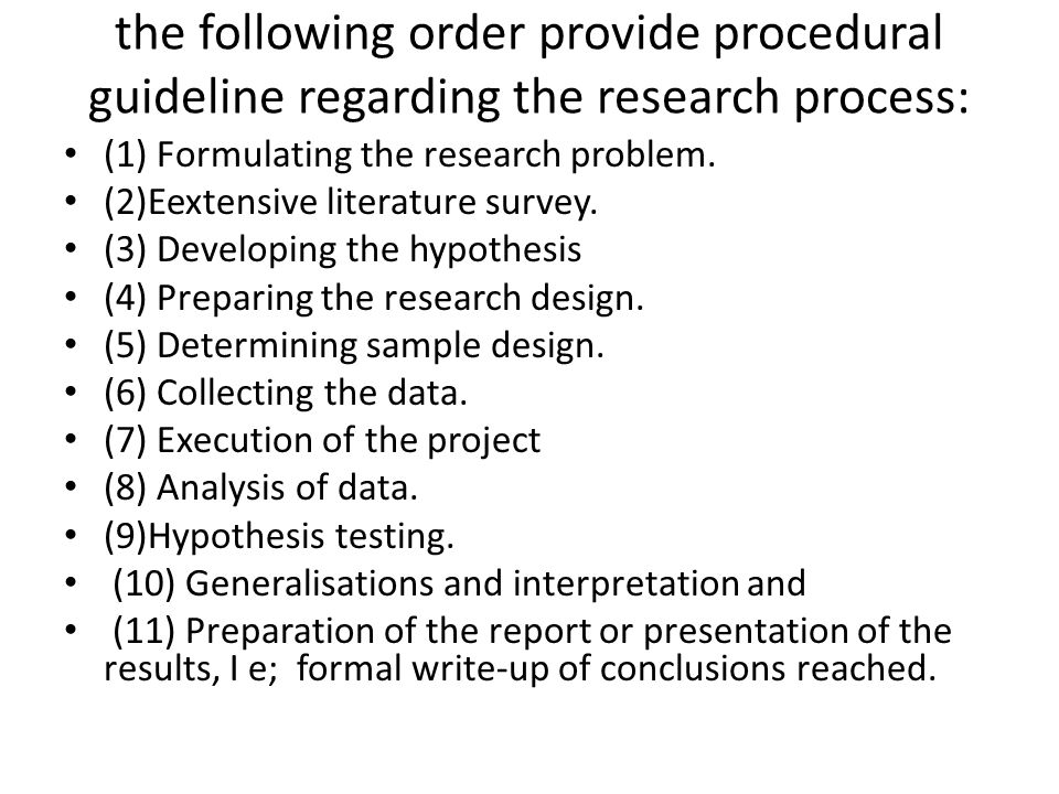 the following order provide procedural guideline regarding the research process: