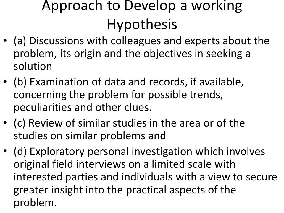 Approach to Develop a working Hypothesis