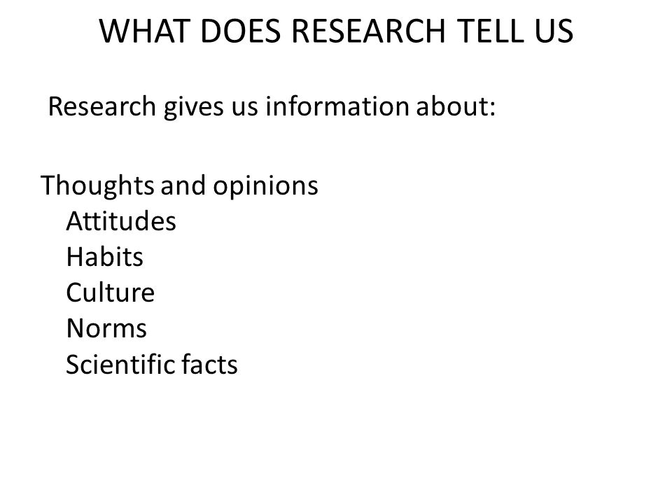WHAT DOES RESEARCH TELL US