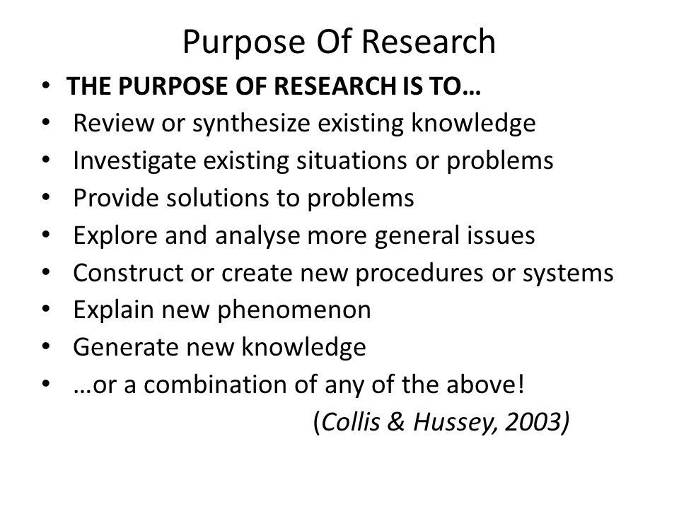 Purpose Of Research THE PURPOSE OF RESEARCH IS TO…