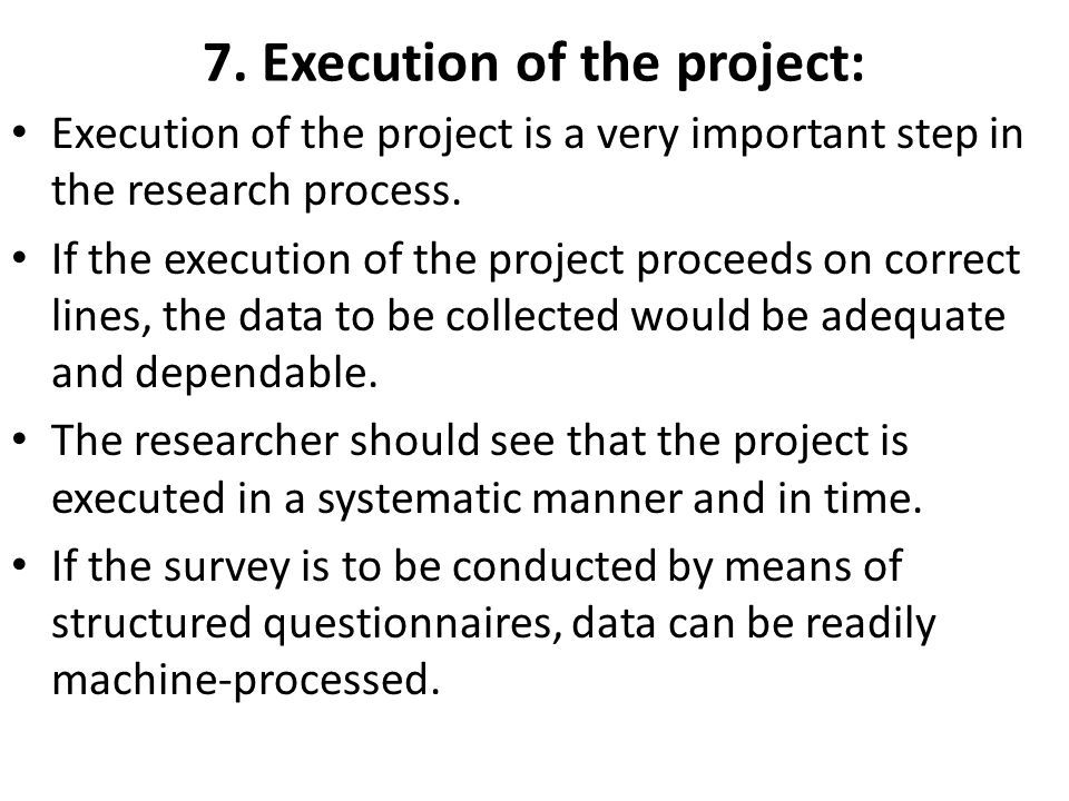 7. Execution of the project: