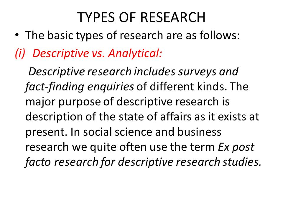 TYPES OF RESEARCH The basic types of research are as follows: