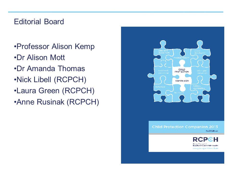 Editorial Board Professor Alison Kemp Dr Alison Mott Dr Amanda Thomas