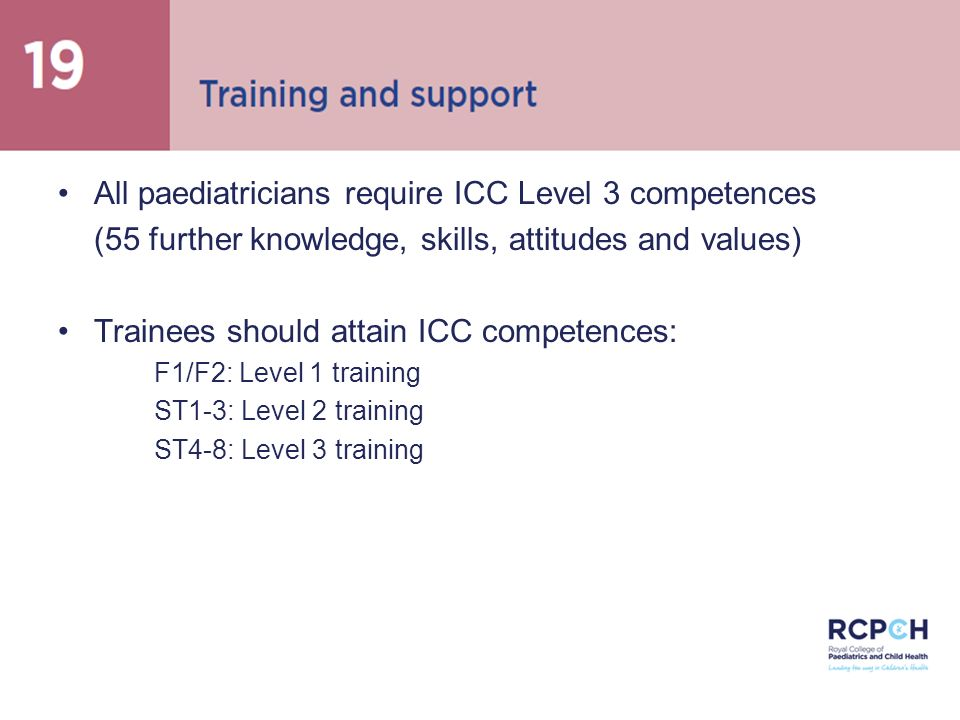 All paediatricians require ICC Level 3 competences