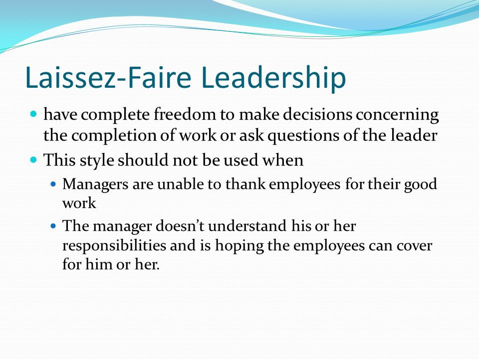 What Are the Pros and Cons of Laissez-Faire Leadership?