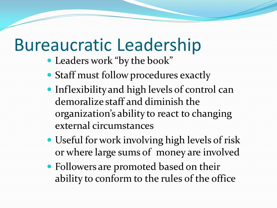 bureaucratic leadership To get the work done through people, leadership is at the core of  leadership: characteristics, principles, types, and issues regarding  bureaucratic leadership.