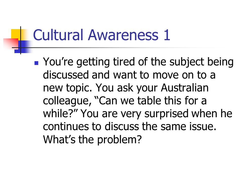 discuss the implications of cultural awareness Critical cultural awareness in the foreign language  cultural awareness (cca), de ned as an ability to evaluate  • examine the origins and implications of.