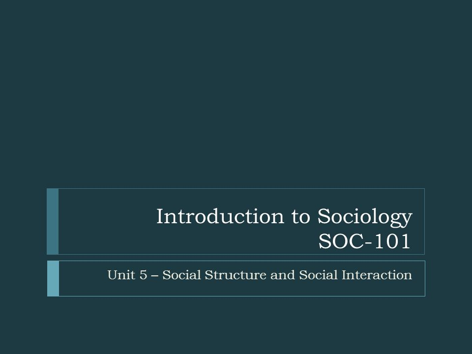sociology 101 Class syllabus for sociology 101 lesson 1: introduction to sociology  lesson 2: developing a sociological perspective.