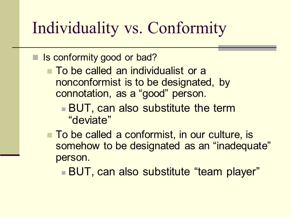 conformity verses individuality The other morning i heard a great story on npr about people in china and their  interest in basketball i was really interested to learn how they.