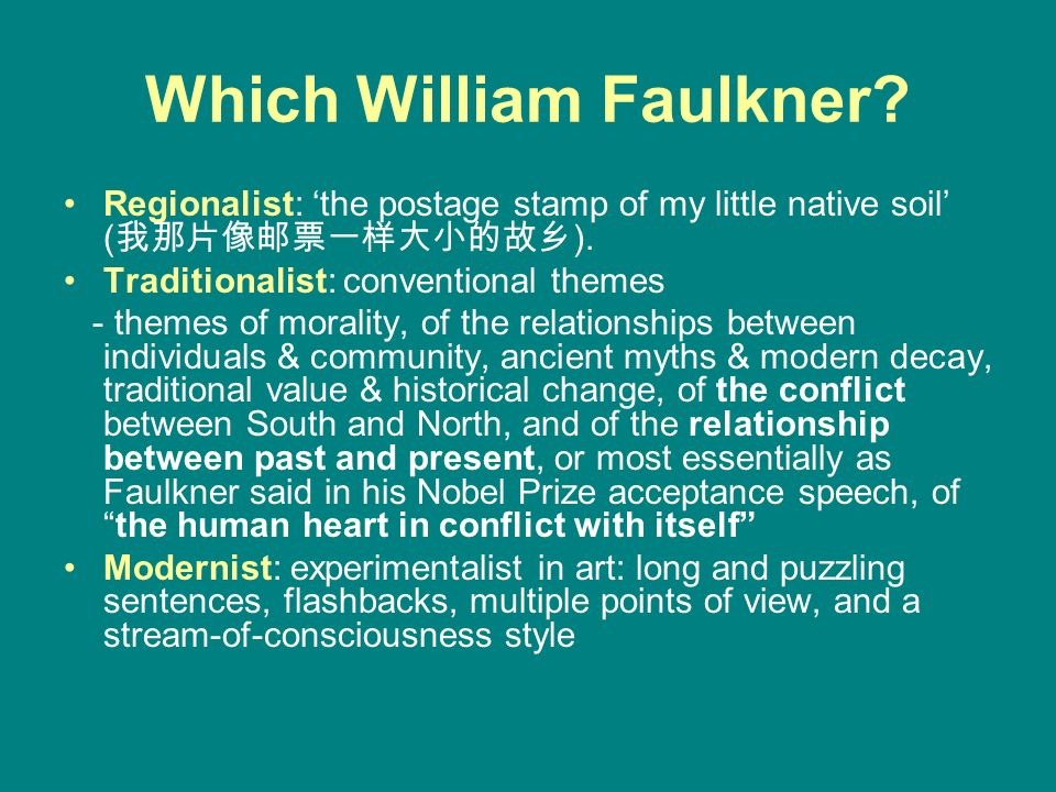 modernism in william faulkner s barn burning Online literary criticism for william faulkner  to his writing critical discussions  of barn burning and a rose for emily bibliography links  faulkner is  discussed as both an innovative modernist and as a southern.