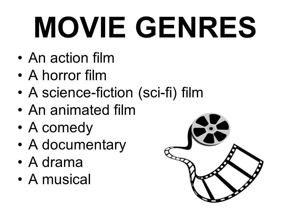 MOVIE GENRES An action film A horror film