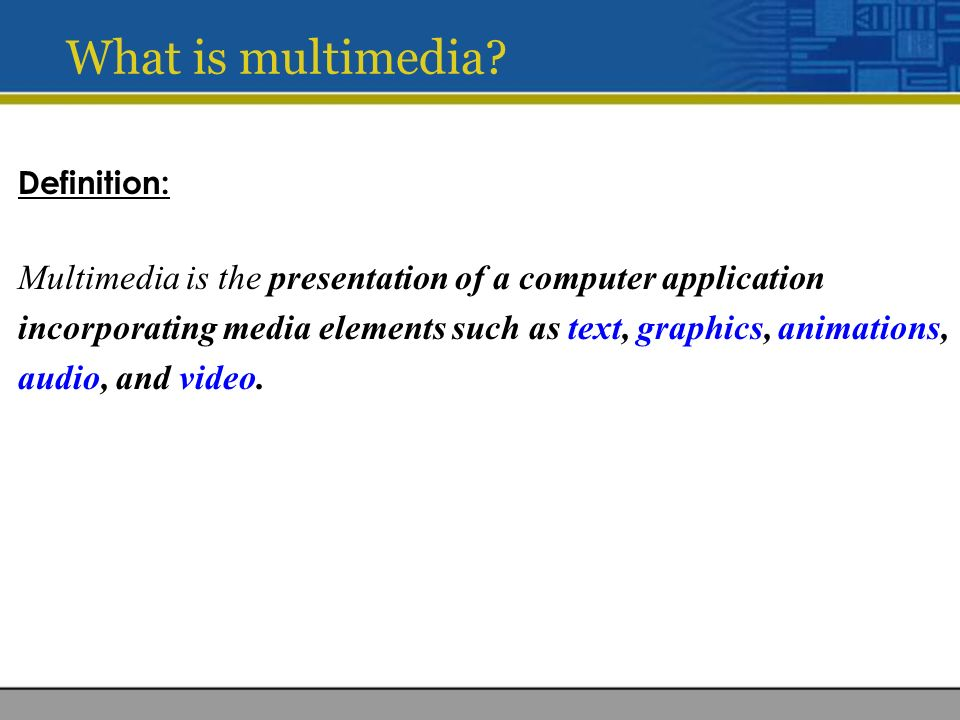 a definition of multimedia What is media  first of all what is word definition for media media is the plural of medium (middle, center, intermediary) so media is an intermediary in order to transport information used to communicate (like the press, radio, television.