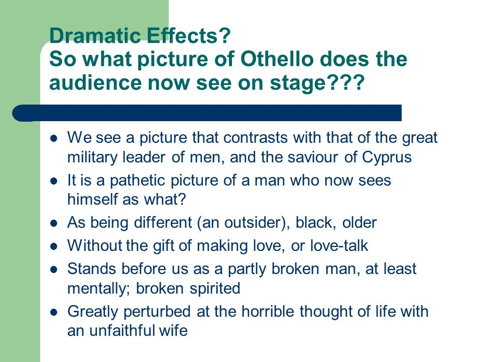 the changes of othello from a military leader to a murderer Othello, for all his tragedy and pathos, is at root a man whose good sense has  been practiced  more to the point, in spite of its trappings of religious war, this  play admits of supernatural  to explain how he wants to destroy them, or why,  slams head-on into a wall of self-contradiction  she must change.