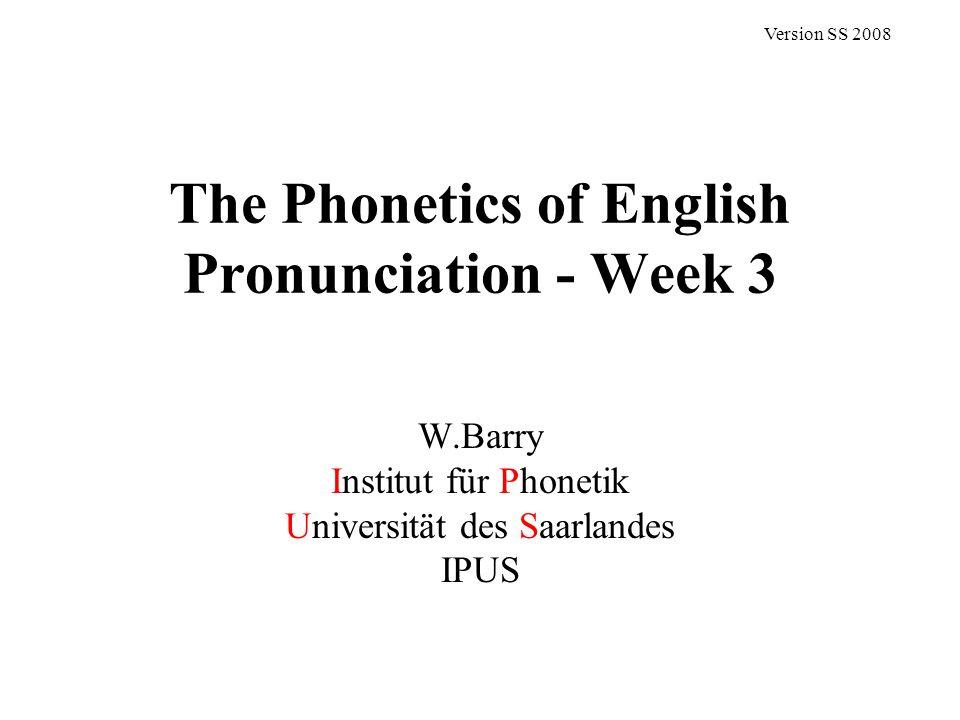 The Phonetics of English Pronunciation - Week 3