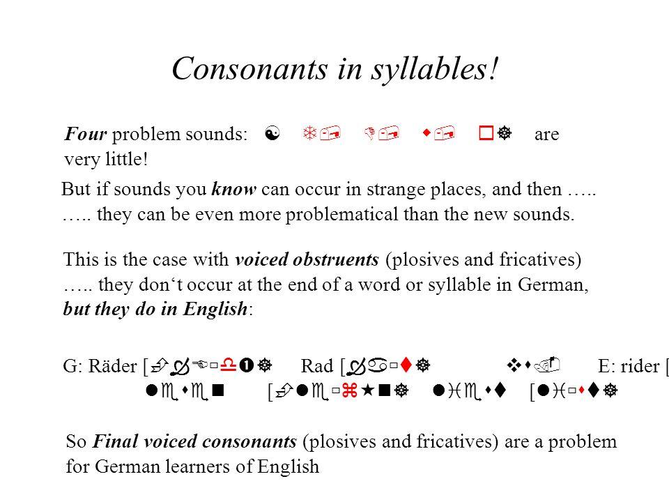 Consonants in syllables!