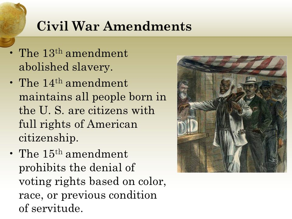 """american civil war and 14th amendment Fourteenth amendment, amendment (1868) to the constitution of the united states that granted citizenship and equal civil and legal rights to african americans and slaves who had been emancipated after the american civil war, including them under the umbrella phrase """"all persons born or naturalized in the united states."""