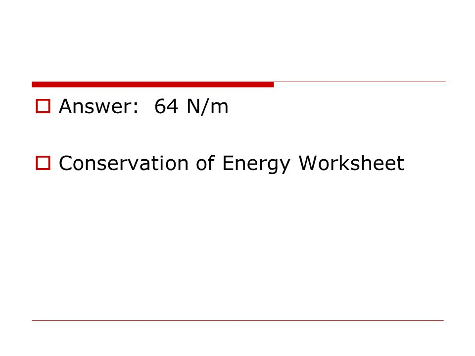 Springs and Hookes Law ppt download – Conservation of Energy Worksheet