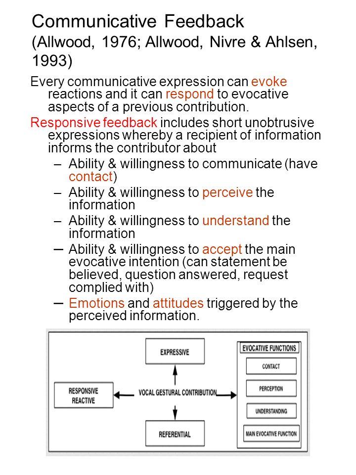 Communicative Feedback (Allwood, 1976; Allwood, Nivre & Ahlsen, 1993)